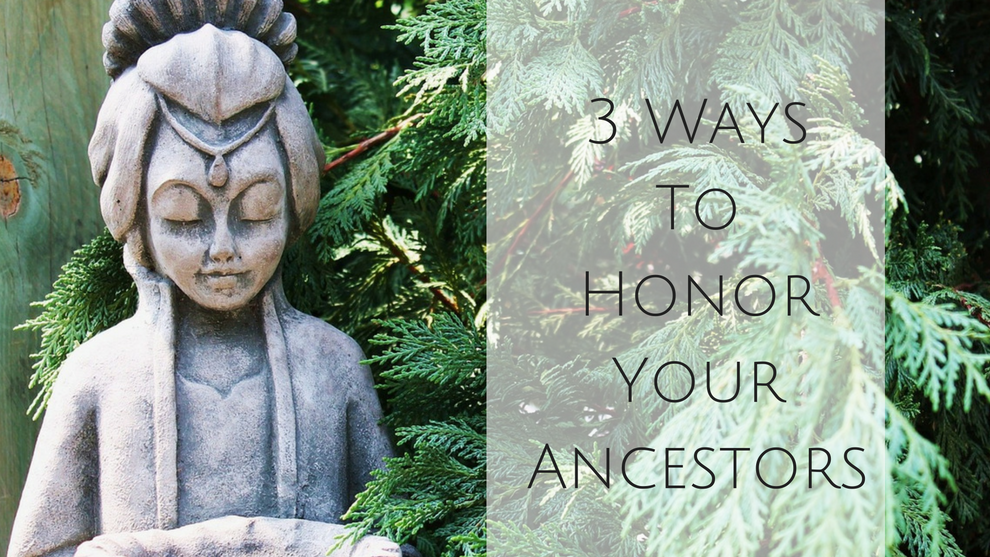 3 ways to honor your ancestors alcantara acupuncture healing arts
