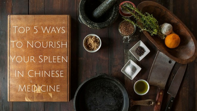 Top 5 Ways To Nourish Your Spleen In Chinese Medicine